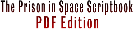 The Prison in Space Scriptbook PDF Edition